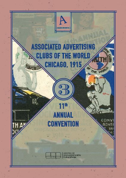 ASSOCIATED ADVERTISING CLUBS OF THE WORLD. CHICAGO, 1915. 11TH ANNUAL CONVENTION